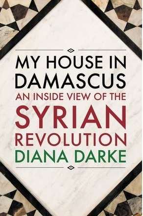 My house in Damascus – An Inside View of the Syrian Crisis